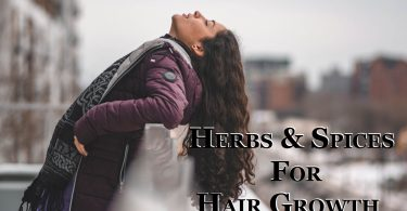 BEST HERBS / SPICES FOR HAIR GROWTH & THICKNESS