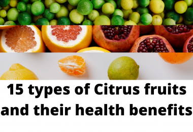 15 types of Citrus fruits and their health benefits