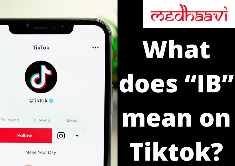 "What does ""IB"" mean on Tiktok?"