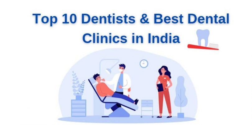 top 10 dentists and best clinics in India
