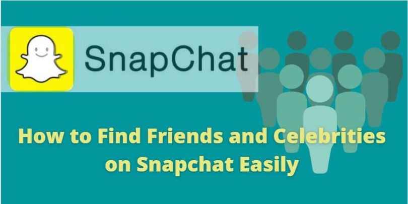 How to Find Friends and Celebrities on Snapchat